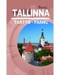Tallinna, Tartto ja Pärnu
