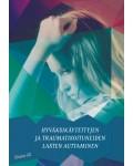Hyväksikäytettyjen ja traumatisoituneiden lasten auttaminen